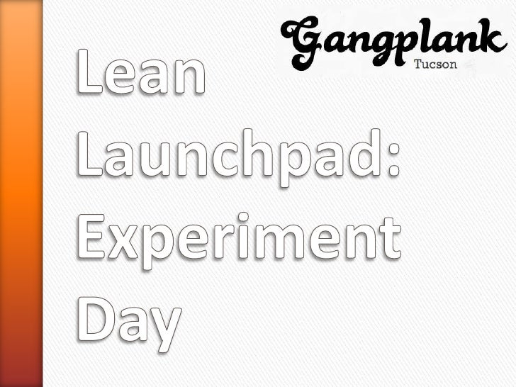 Lean Launchpad - Week 3 - Experiment Day