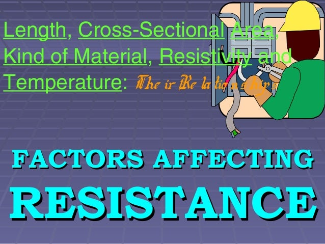 factors affecting wire Factors affecting resistance factors affecting resistance • temperature: in general, for metallic wire, the higher the temperature, the larger its resistance.