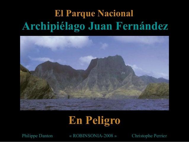 El Parque Nacional Archipiélago Juan Fernández en Peligro
