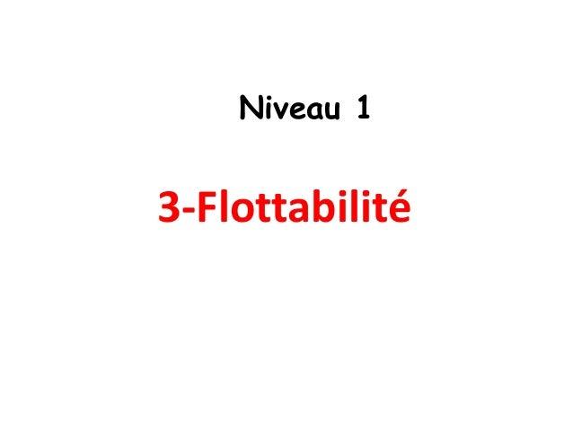 3-Flottabilité Niveau 1