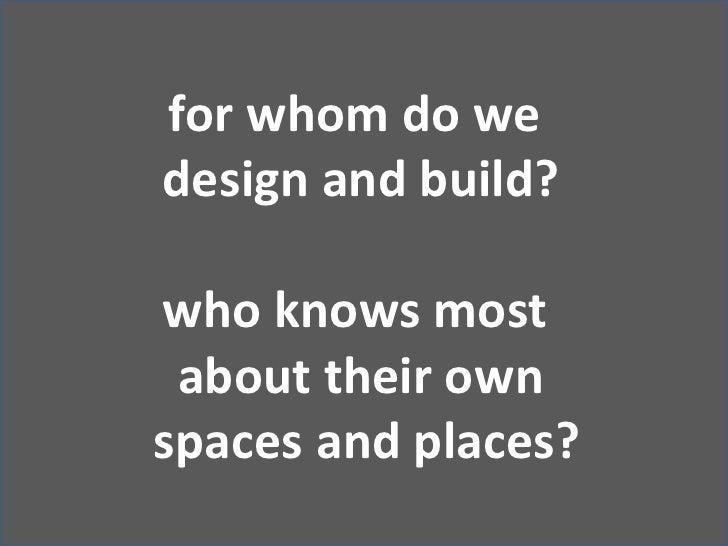 For whom do we Build, Design, Make (Susan Williamson)