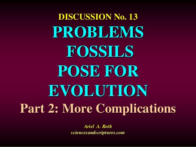13. problems the fossils pose