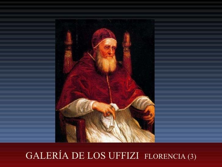 GALERÍA DE LOS UFFIZI  FLORENCIA (3)