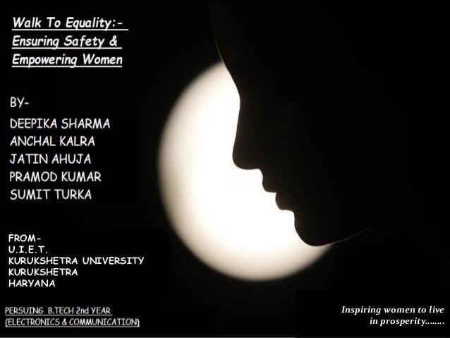 Inspiring women to live in prosperity…….. FROM- U.I.E.T. KURUKSHETRA UNIVERSITY KURUKSHETRA HARYANA