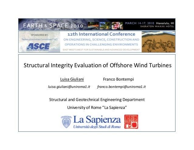 Structural Integrity Evaluation of Offshore Wind Turbines Luisa Giuliani Franco Bontempi luisa.giuliani@uniroma1.it franco...