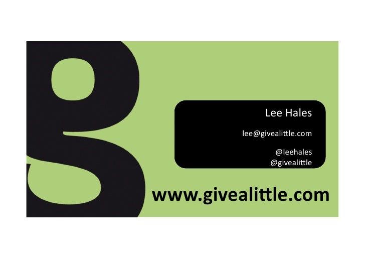 Lee  Hales             lee@giveali,le.com                       @leehales                     @giveali,le      w...