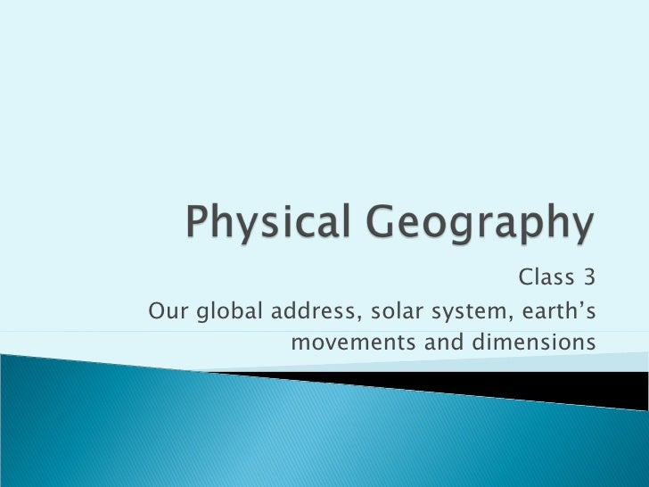 Class 3 Our global address, solar system, earth's movements and dimensions