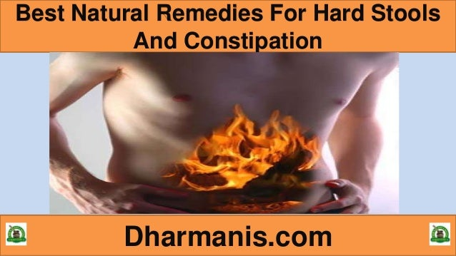 Best Natural Remedies For Hard Stools And Constipation Dharmanis.com
