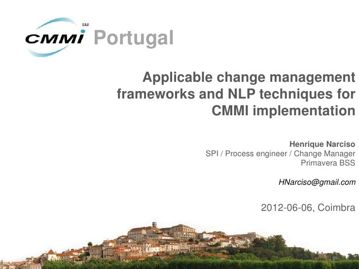Portugal      Applicable change management  frameworks and NLP techniques for                CMMI implementation          ...