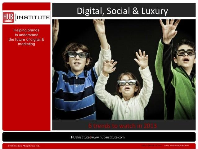 Digital, Social & Luxury - HUB Institute - Emmanuel Vivier - HUBFORUM MOSCOW 2013