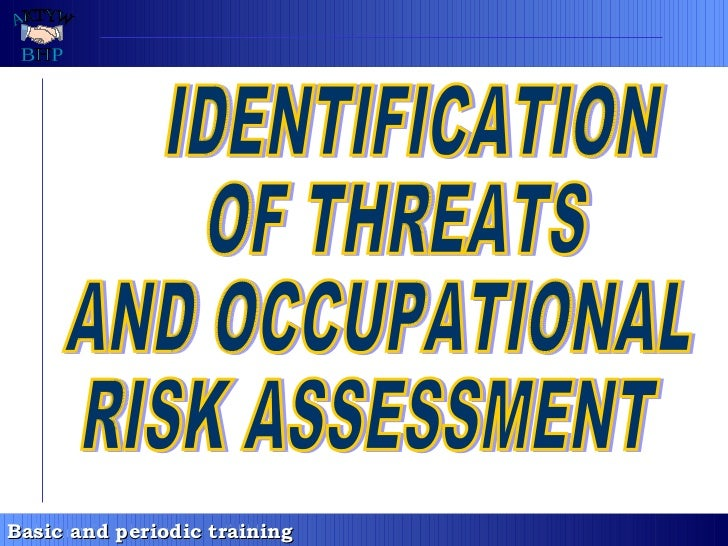 IDENTIFICATION  OF THREATS  AND OCCUPATIONAL  RISK ASSESSMENT