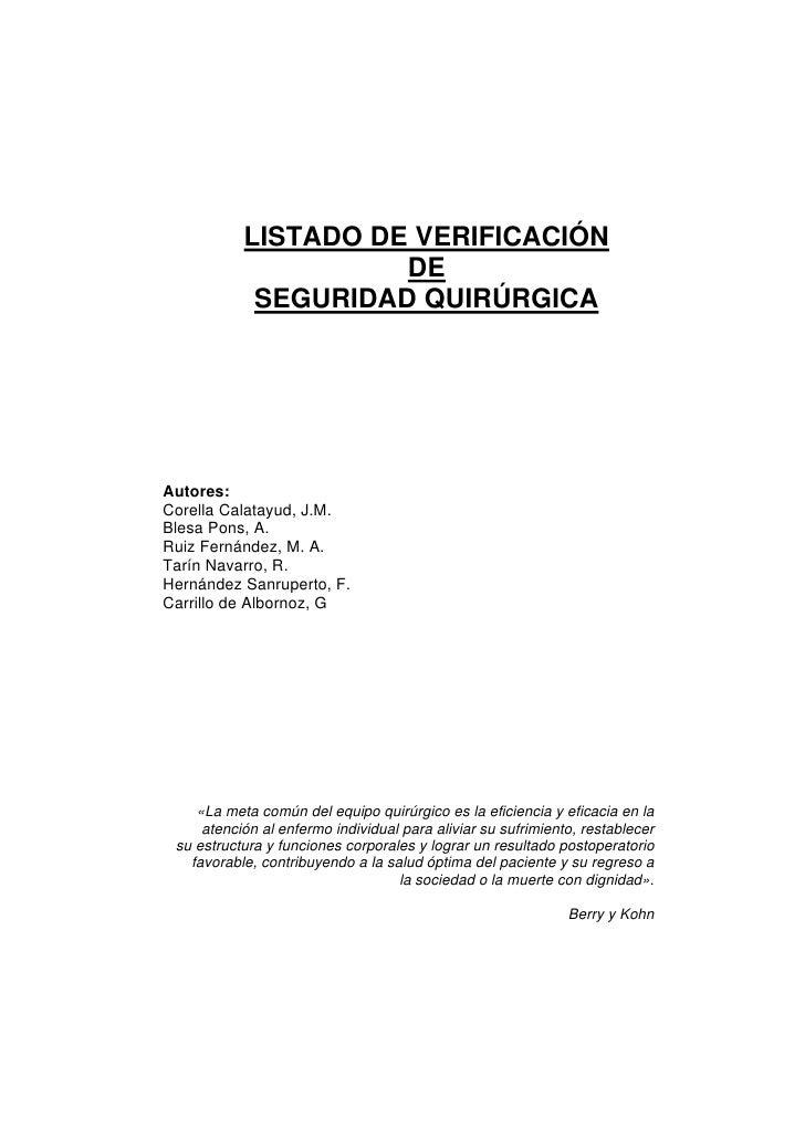 LISTADO DE VERIFICACIÓN                     DE            SEGURIDAD QUIRÚRGICAAutores:Corella Calatayud, J.M.Blesa Pons, A...