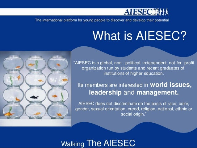 aiesec way 7 2read this first the aiesec way representing the essence of the organization, the aiesec way was at the core of developing of this brand refresh.