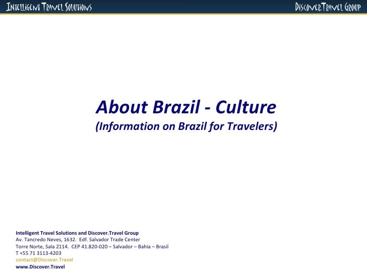 About Brazil - Culture (Information on Brazil for Travelers) Intelligent Travel Solutions and Discover.Travel Group Av. Ta...