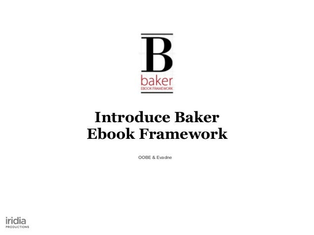 Introduce Baker Ebook Framework OOBE & Evadne