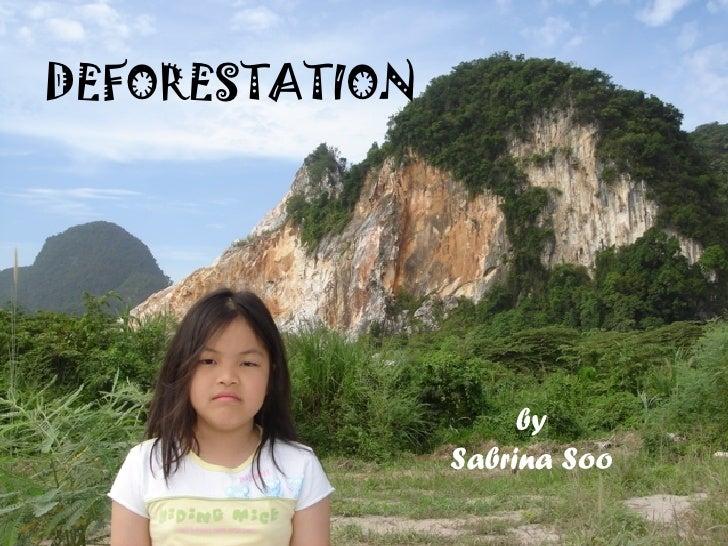 3 J Sabrina Soo, Deforestation