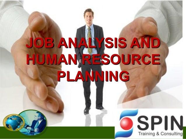 JOB ANALYSIS ANDHUMAN RESOURCE    PLANNING                   1