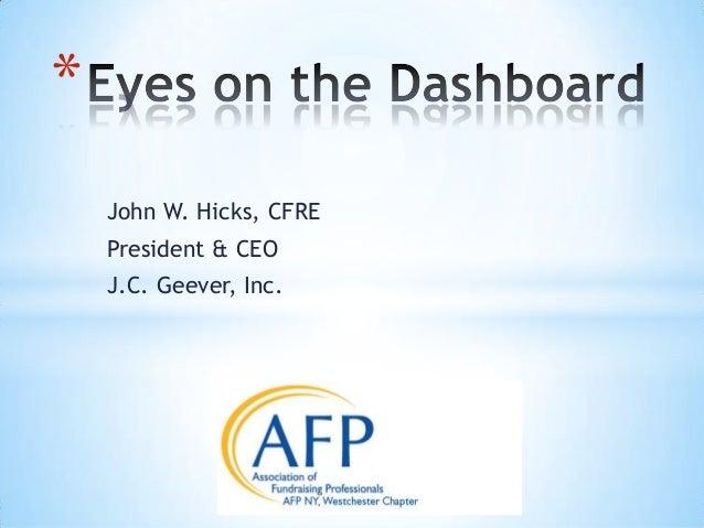 * John W. Hicks, CFRE President & CEO J.C. Geever, Inc.