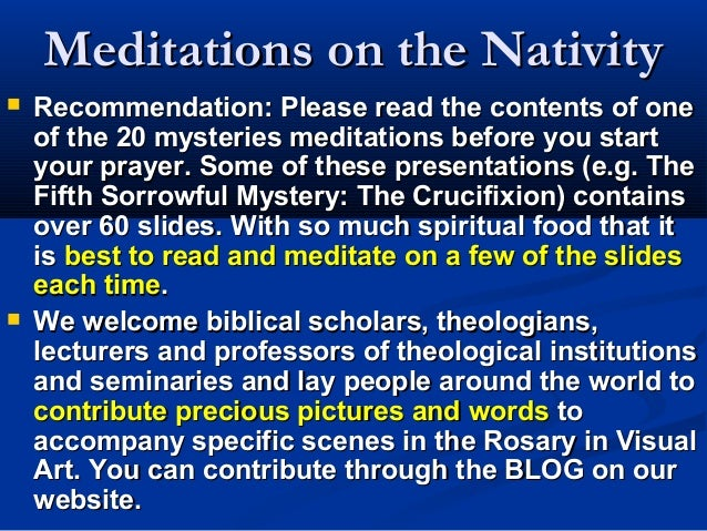 Meditations on the Nativity   Recommendation: Please read the contents of one    of the 20 mysteries meditations before y...