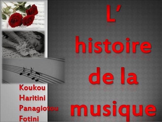 La musique existe depuis beaucoup de temps, même les plus reculés, sûrement avant même lépoque de ses premières traces h...