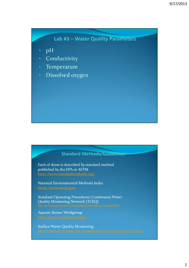 9/17/2013 1 • pH • Conductivity • Temperature • Dissolved oxygen Each of these is described by standard method published b...