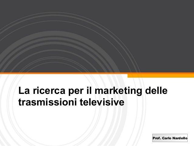 3   La Ricerca Per Il Marketing Delle Trasmissioni Televisive