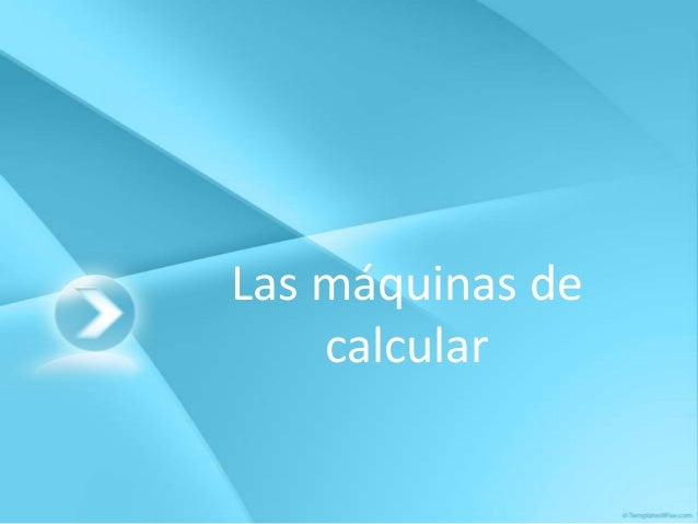 3. las máquinas de calcular