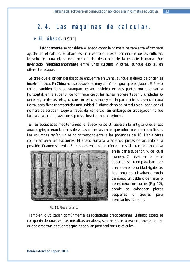 Historia del software en computación aplicado a la informática educativa.   33      2.4. Las máquinas de calcular.    El ...