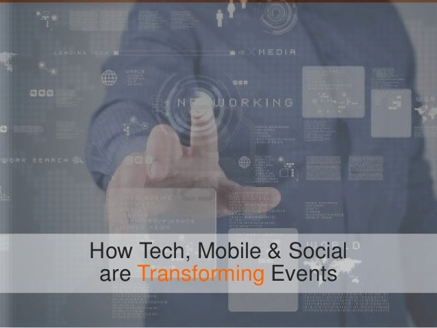 [Your Name] [Today's Date]How Tech, Mobile & Social are Transforming Events