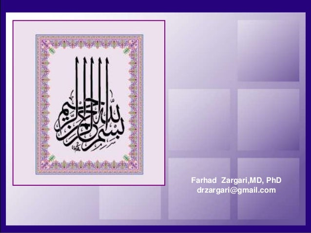 Farhad Zargari,MD, PhD drzargari@gmail.com