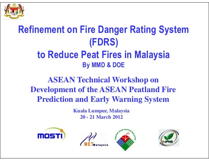 Refinement on Fire Danger Rating System                 (FDRS)     to Reduce Peat Fires in Malaysia                By MMD ...