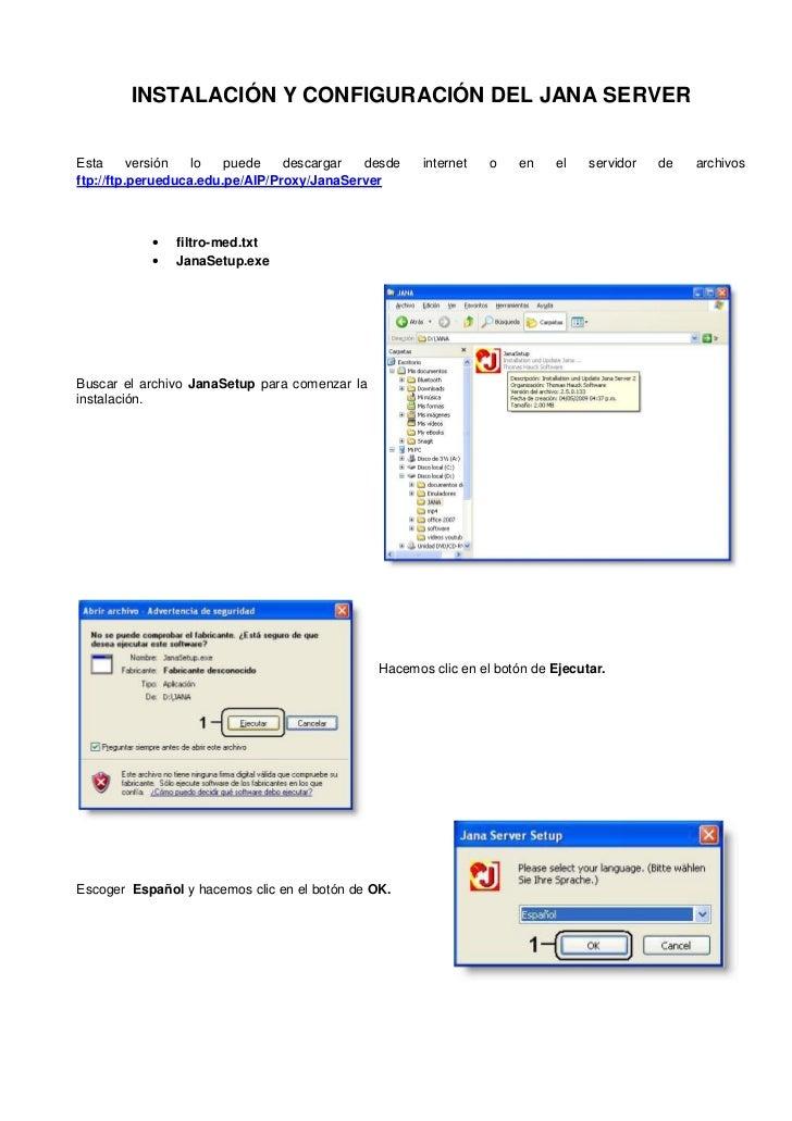 INSTALACIÓN Y CONFIGURACIÓN DEL JANA SERVEREsta      versión  lo   puede    descargar  desde     internet   o   en    el  ...