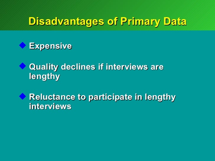 Disadvantages of primary market research