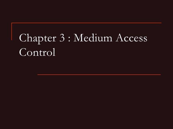 Chapter 3 : Medium Access Control
