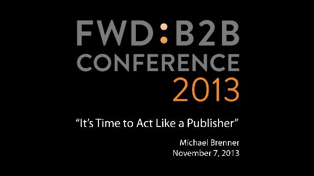 It's Time To Act Like A Publisher Michael Brenner SAP - VP, Marketing & Content Strategy  @BrennerMichael