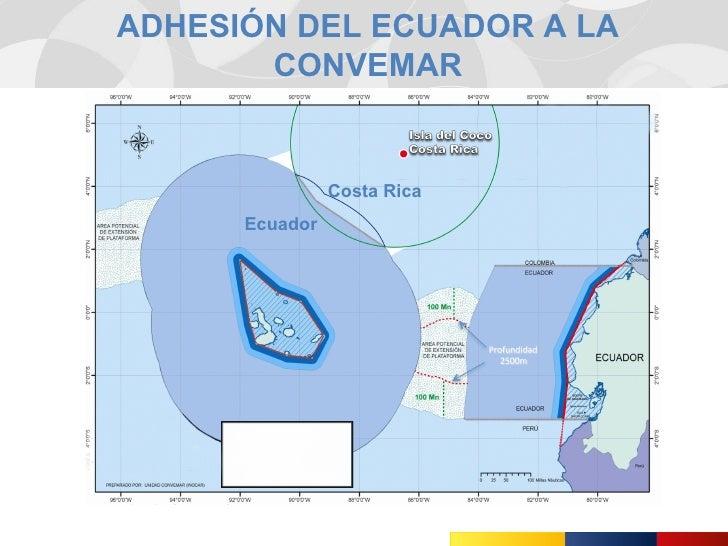 ADHESIÓN DEL ECUADOR A LA       CONVEMAR                Costa Rica      Ecuador