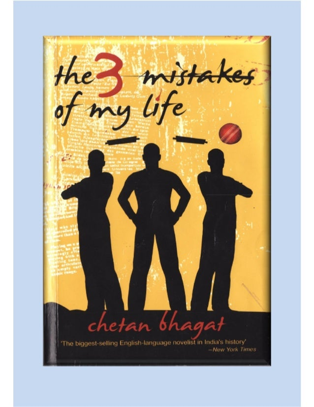 three mistakes of my life by chetan bhagat The 3 mistakes of my life by chetan bhagat - free pdf download the 3 mistakes of my life by chetan bhagat | the 3 mistakes of my life - free pdf download.