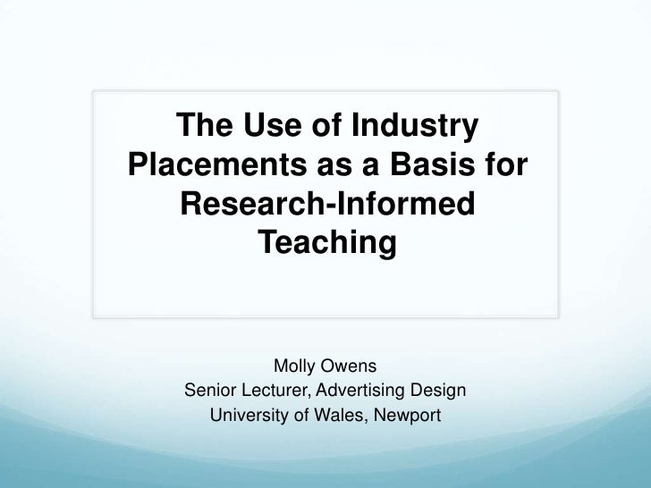 The Use of Industry Placements as a Basis for Research - Informed Teaching