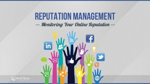 Reputation management --- Monitoring Your Online Reputation ---