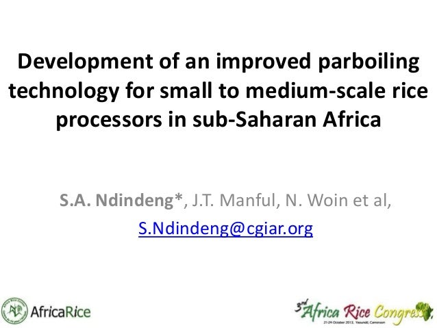 Th3_Development of an improved parboiling technology for small to medium-scale rice processors in sub-Saharan Africa
