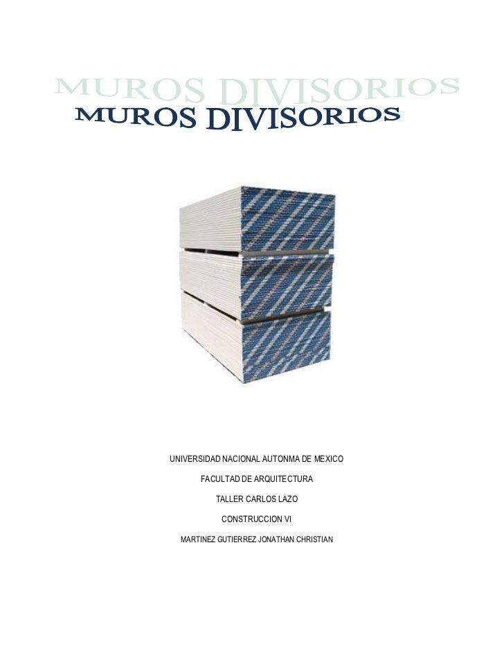 UNIVERSIDAD NACIONAL AUTONMA DE MEXICO      FACULTAD DE ARQUITECTURA          TALLER CARLOS LAZO            CONSTRUCCION V...