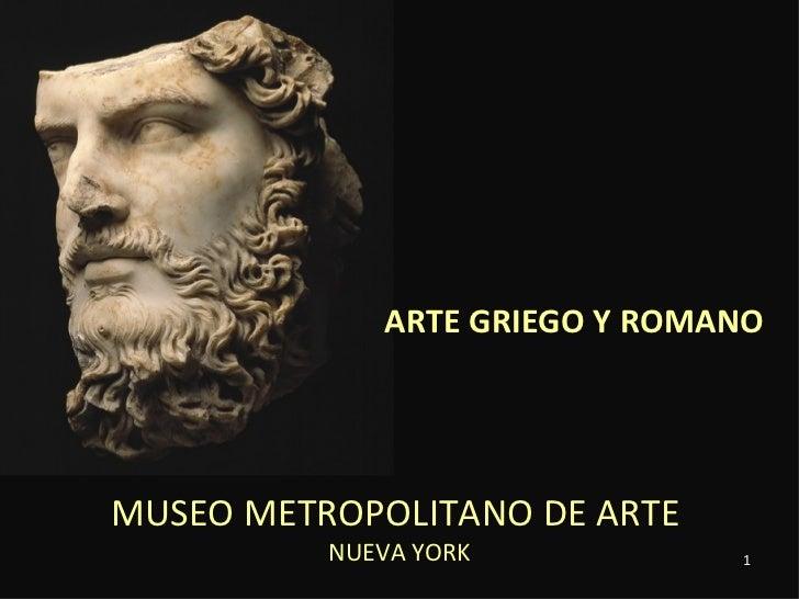 3. Museo Metropolitano de Arte. Nueva York. Arte griego y romano