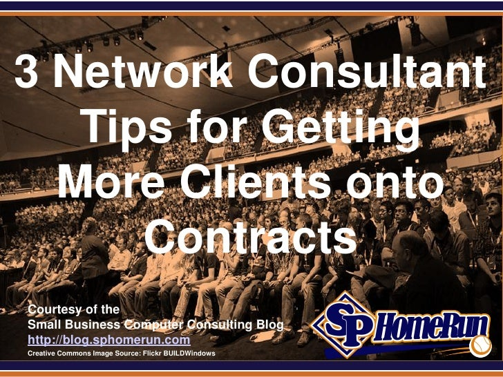 3 Network Consultant Tips for Getting More Clients Onto Contracts (Slides)