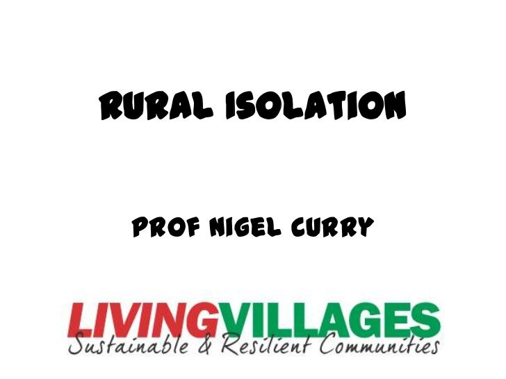 Rural Isolation Prof Nigel Curry