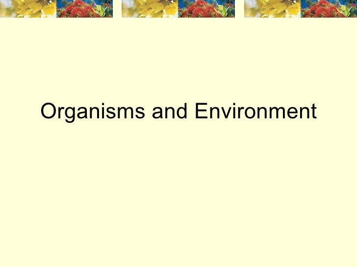 Organisms and Environment