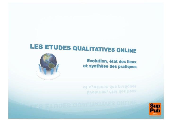 LES ETUDES ONLINE         > Définition        > Opportunités