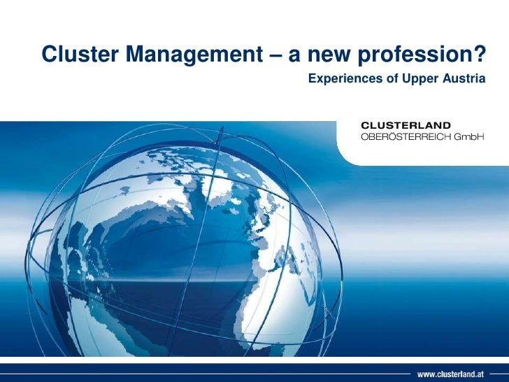Cluster Management – a new profession?<br />ExperiencesofUpper Austria<br />