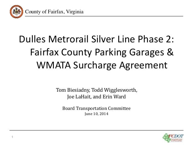 County of Fairfax, Virginia Dulles Metrorail Silver Line Phase 2: Fairfax County Parking Garages & WMATA Surcharge Agreeme...