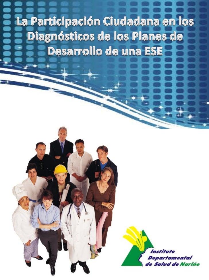 Dentro de la formulación de los Planes de desarrollo, en todos los niveles del Estado, desde la presidencia hasta los ente...