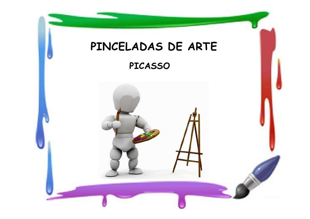 PINCELADAS DE ARTE     PICASSO